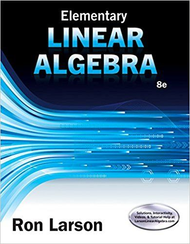 elementary linear algebra 8th edition larson solutions manual test rh pinterest com linear algebra 8th edition solution manual introductory linear algebra 8th edition solution manual pdf