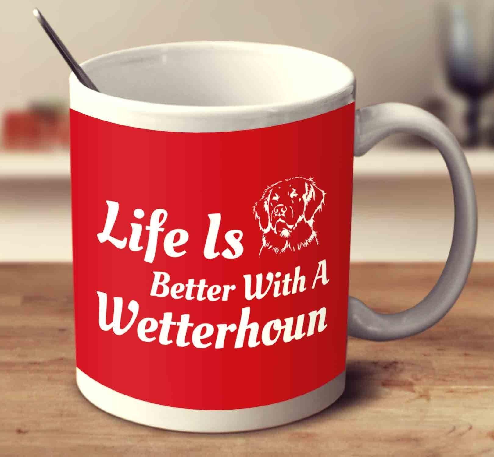 Life Is Better With A Wetterhoun