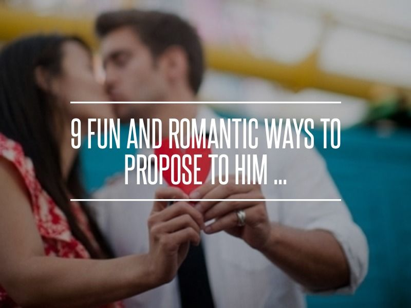 9 Fun And Romantic Ways To Propose To Him Romantic Vow