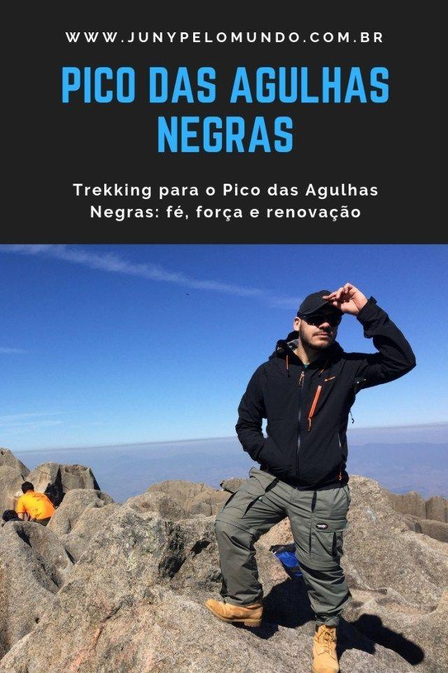 Trekking Para O Pico Das Agulhas Negras Fe Forca E Renovacao