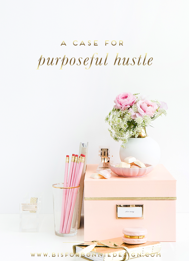A Case for Purposeful Hustle Business ideas for ladies