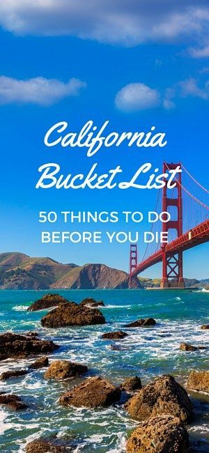 California Bucket List 50 Things To Do Before You Die Places In America Buckets And Cheap