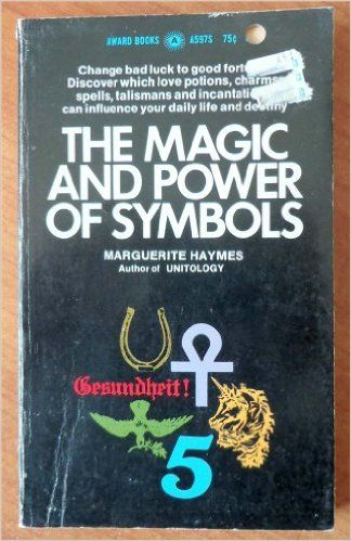 The Magic And Power Of Symbols Marguerite Haymes Amazon Books