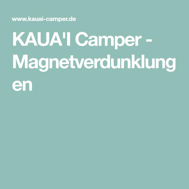 KAUA\'I Camper - Magnetverdunklungen   Bulli Umbau   Pinterest