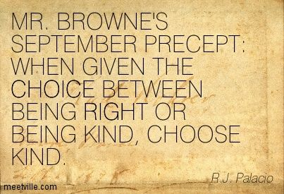 Mr Browne S September Precept When Given The Choice Between