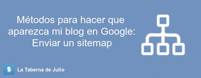 Cómo hacer que aparezca mi blog en Google: Enviar un sitemap y la url del blog   La Taberna de Julio
