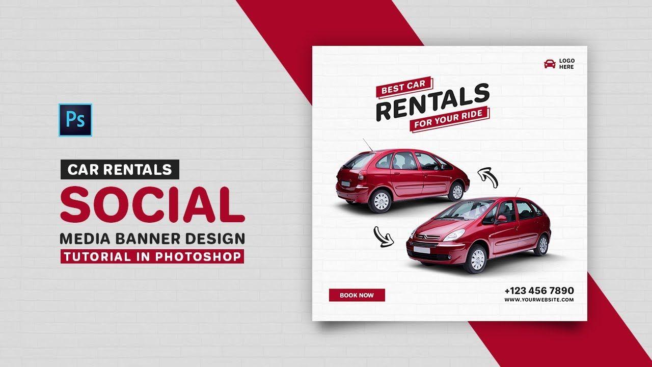 How To Design Car Rentals Social Media Banner Adobe Photoshop Tutorial Social Media Banner Photoshop Tutorial Adobe Photoshop Tutorial [ 720 x 1280 Pixel ]