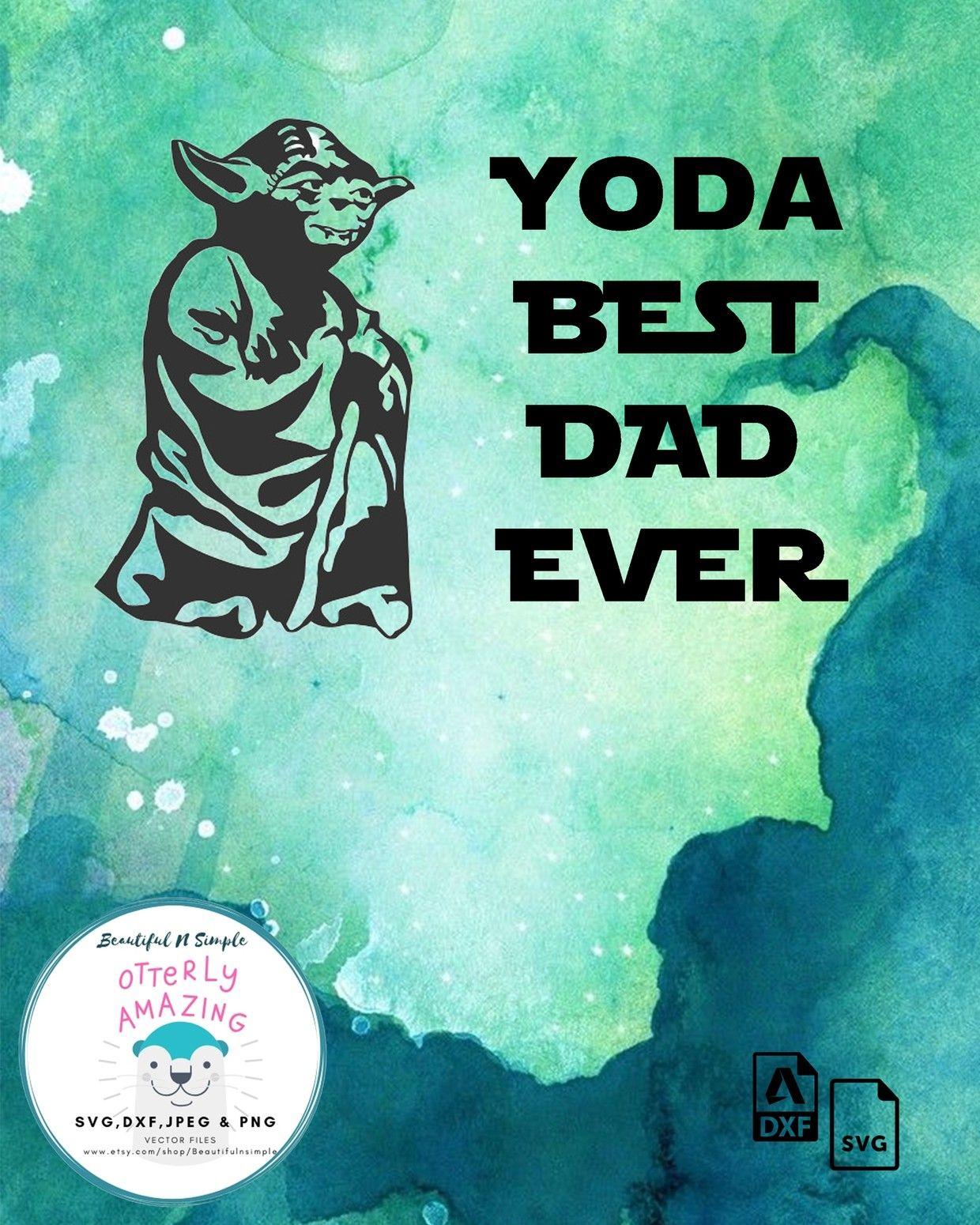 Yoda Best Dad Ever Star Wars Inspired SVG DXF File Best