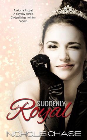 SHORT BOOK REVIEW: SUDDENLY ROYAL BY NICHOLE CHASE | All The Crannies