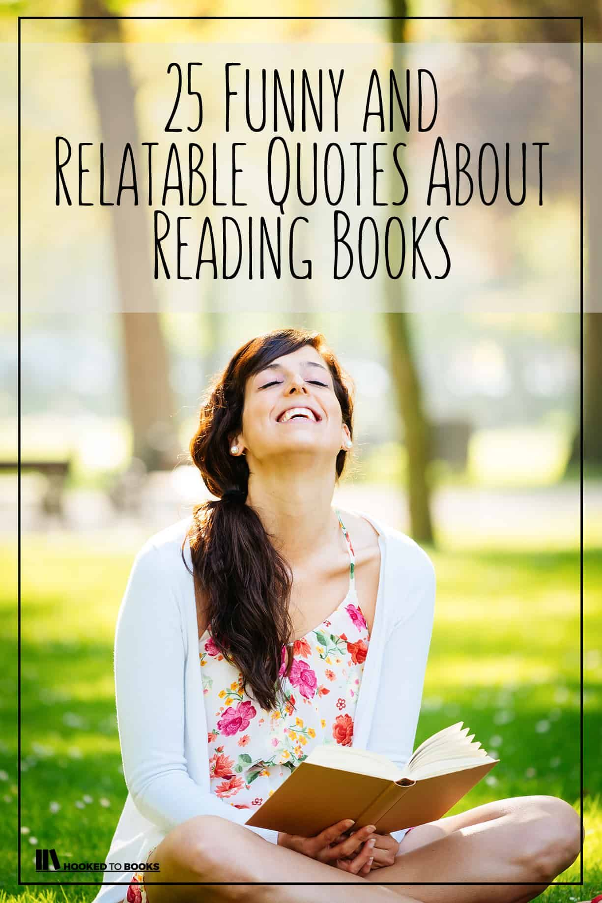 25 Funny And Relatable Quotes About Reading Books Hooked To Books Reading Books Quotes Reading Quotes Relatable Quotes