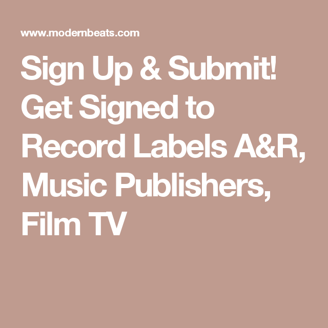 Sign Up & Submit! Get Signed To Record Labels A&R, Music