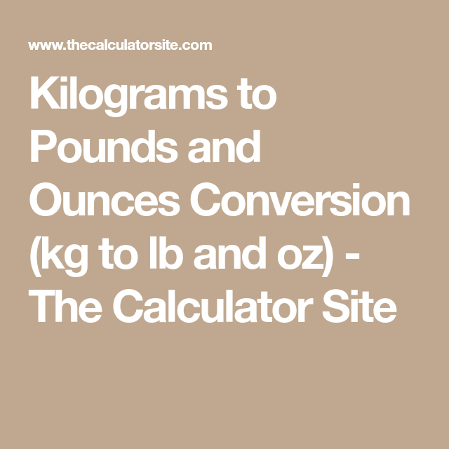 Kilograms To Pounds And Ounces Conversion Kg Lb Oz
