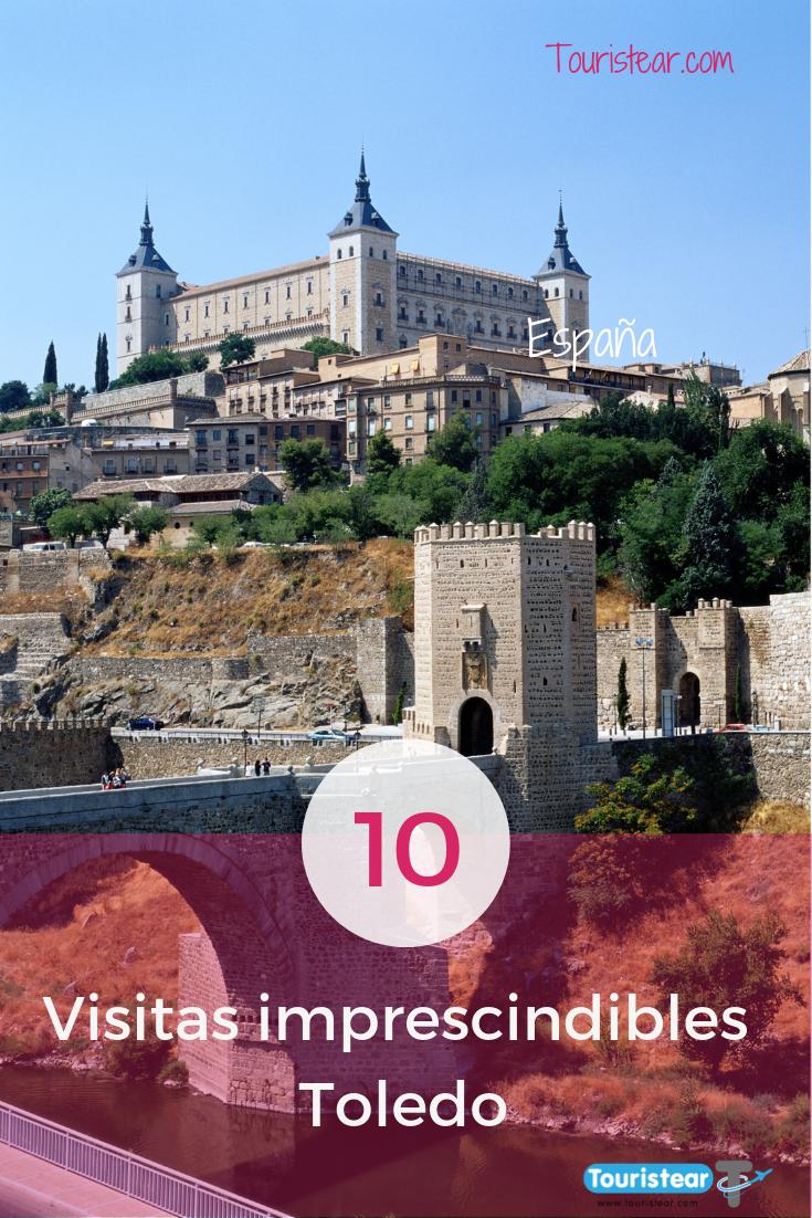 Que Ver En Toledo 10 Visitas En Toledo Imprescindibles España Lugares Turisticos Pueblos De España Ciudades En España