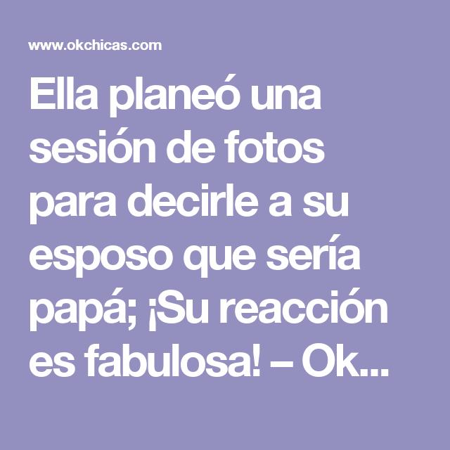 Ella planeó una sesión de fotos para decirle a su esposo que sería papá; ¡Su reacción es fabulosa! – OkChicas