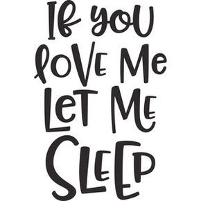 Download If you love me let me sleep | Silhouette design ...