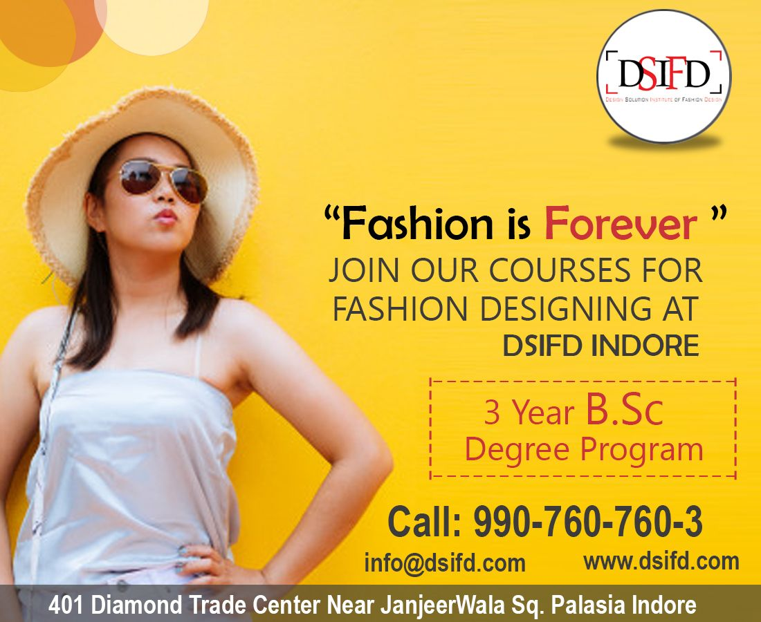 One Of The Finest Institute Of Fashion Designing In Indore Dsifd Design Solution Instit Fashion Designing Colleges Fashion Design Fashion Designing Institute