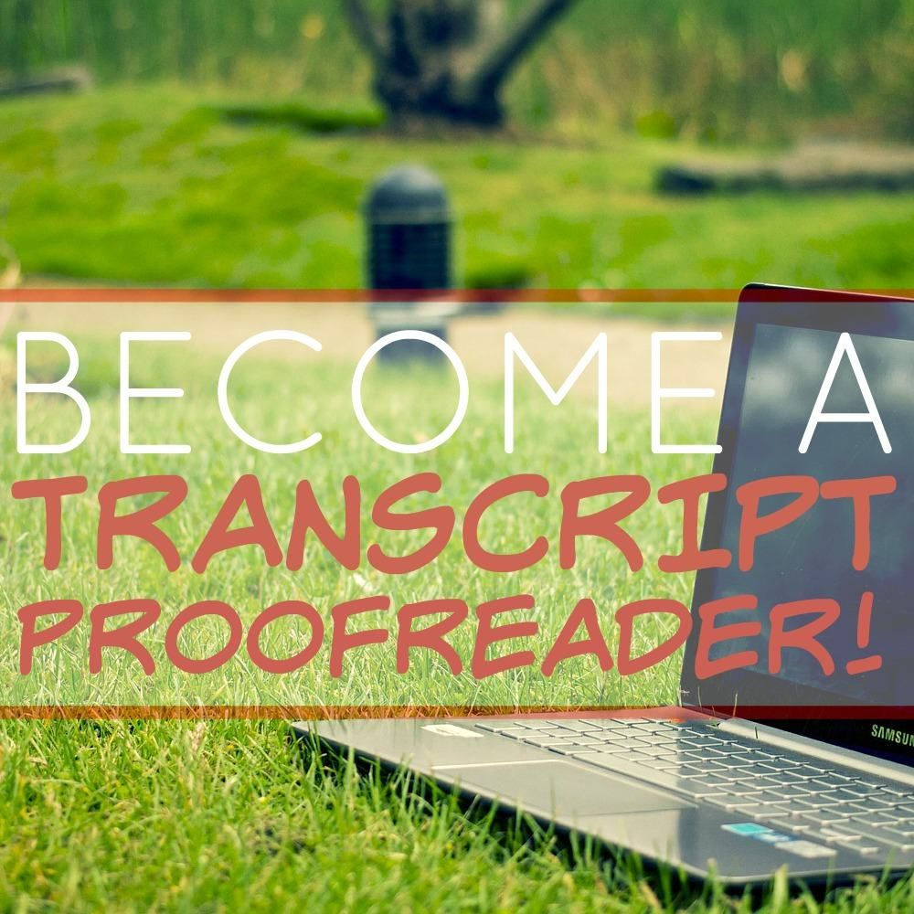 Become A Transcript Proofreader!