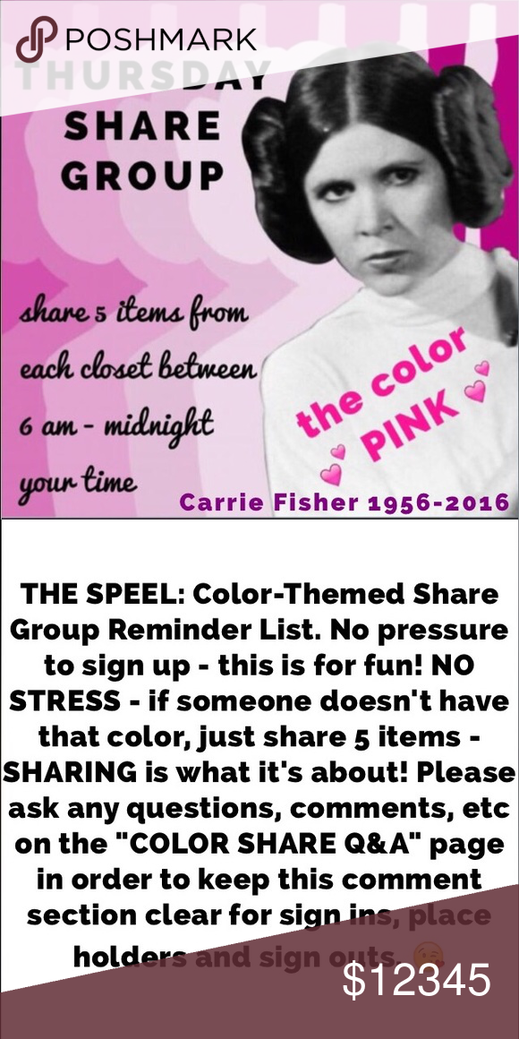 CLOSED 💕💕💕 PINK 💕💕 THURSDAY COLOR SHARE GROUP Color-themed Share Group (1) Be POSH compliant (2) LIKE the listing to remind yourself to share (3) Sign in before 6 pm CT on the designated day by tagging yourself in a comment (@tereza2000) (4) Share 5 items of the designated color from every participant's closet (4) if a person doesn't have that color in his/her closet, share another color instead (5) Sign up closes at 6 pm CT (6) Complete your shares between 6 am - midnight your time…