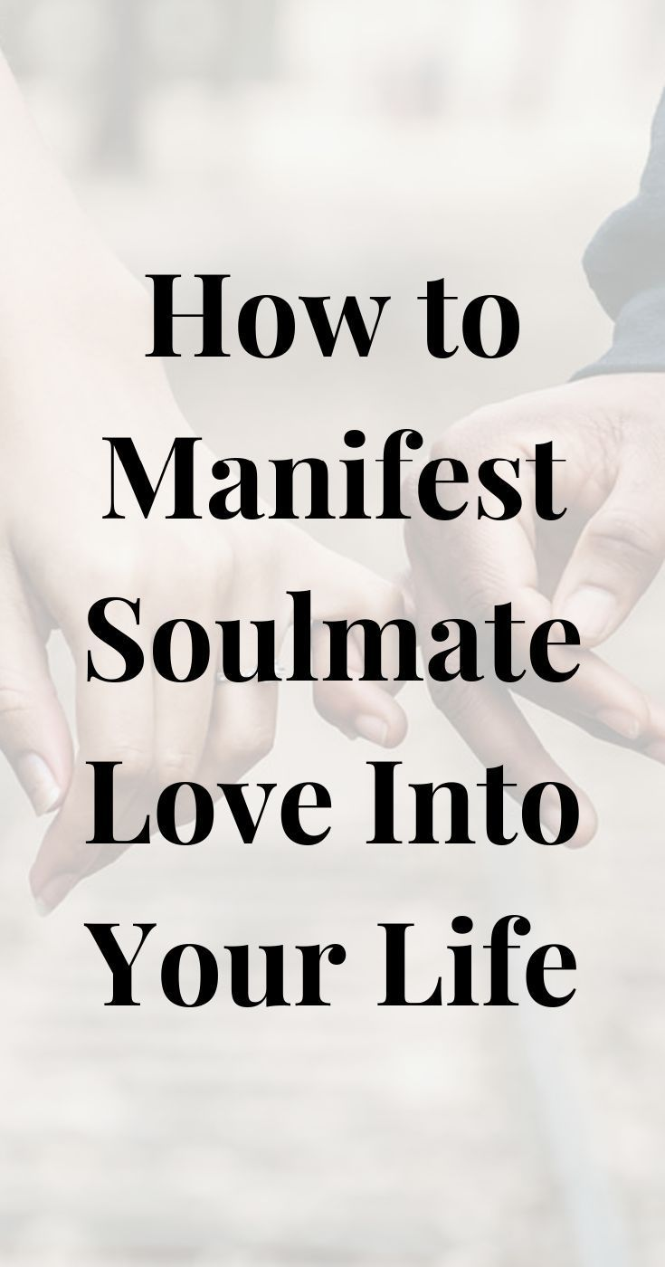 How to Manifest Love And Find Your Soulmate