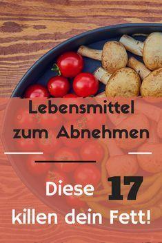 Photo of Lebensmittel zum Abnehmen: Lerne 17 Lebensmittel kennen, die dein Fett killen! #…