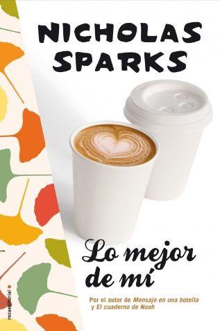 Lo mejor de mi Nicholas Sparks Novela - Romance - Adulto Joven | En ...
