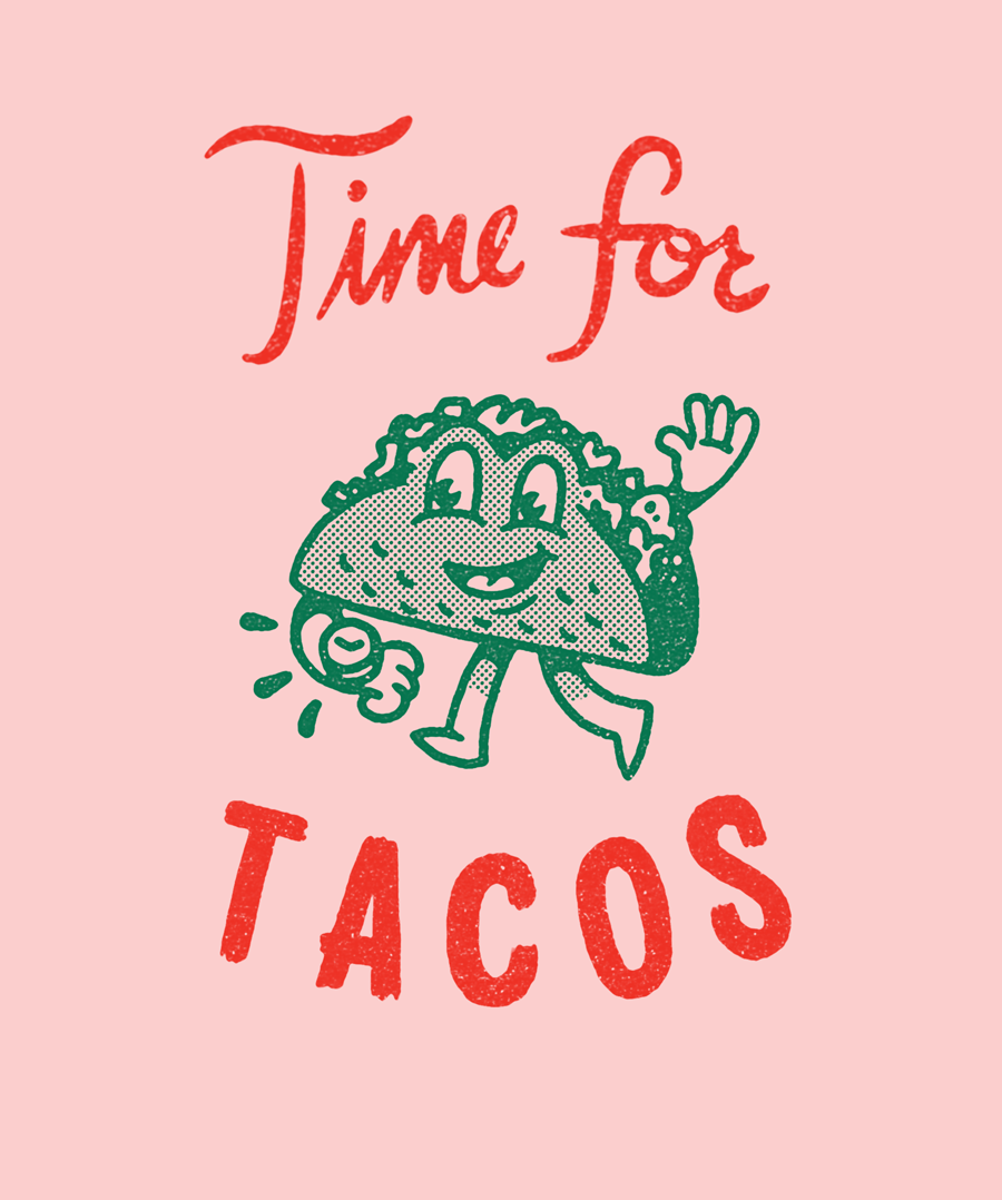 Timefortacos Large Png By Brad Woodard Typography Design Words Lettering