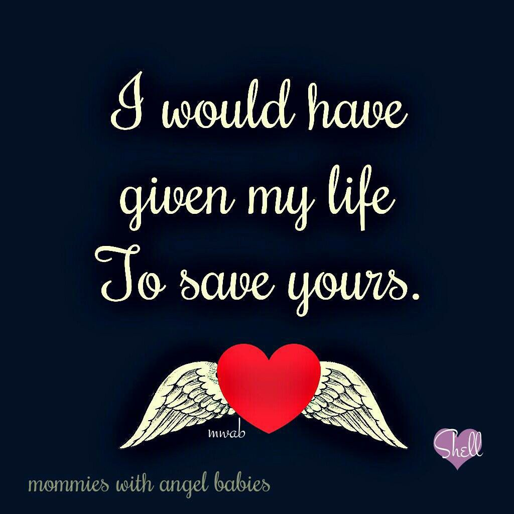 I Love My Grandpa Quotes I Would Have Given My Life To Save Yoursstillborn Infantloss