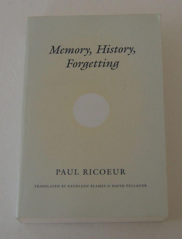 Memory History Forgetting Paul Ricoeur 2006 Blamey Pellauer History Philosophy Textbook Educational Materials Favorite Things List