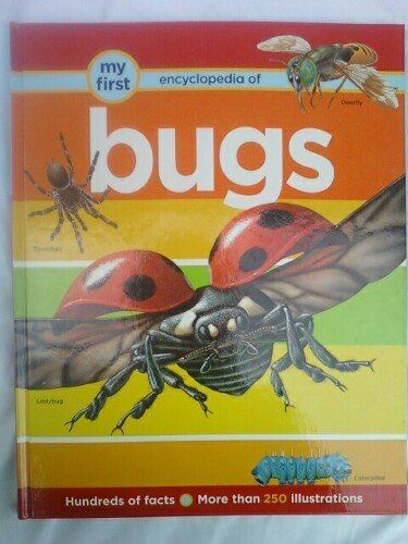 My First Encyclopedia of Bugs