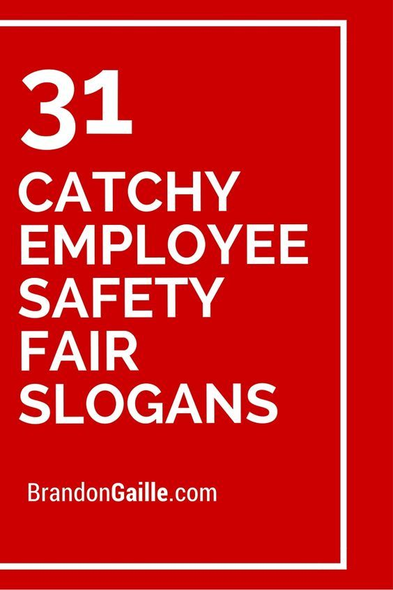 31 Catchy Employee Safety Fair Slogans | Safety Slogans ...