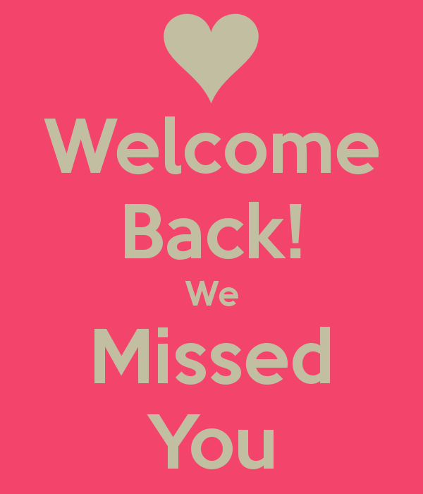 Welcome-back-we-missed-you-3