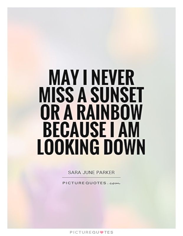 The Heavens Are Telling The Glory Of God They Are A Marvelous Display Of His Craftsmanship I Will Lift My Eyes To Th June Quotes Rainbow Quote Sunset Quotes