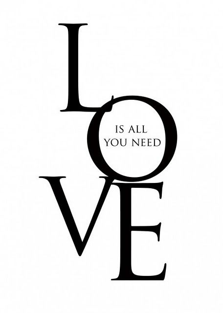 Love Is All You Need Words Love Is All Love Quotes