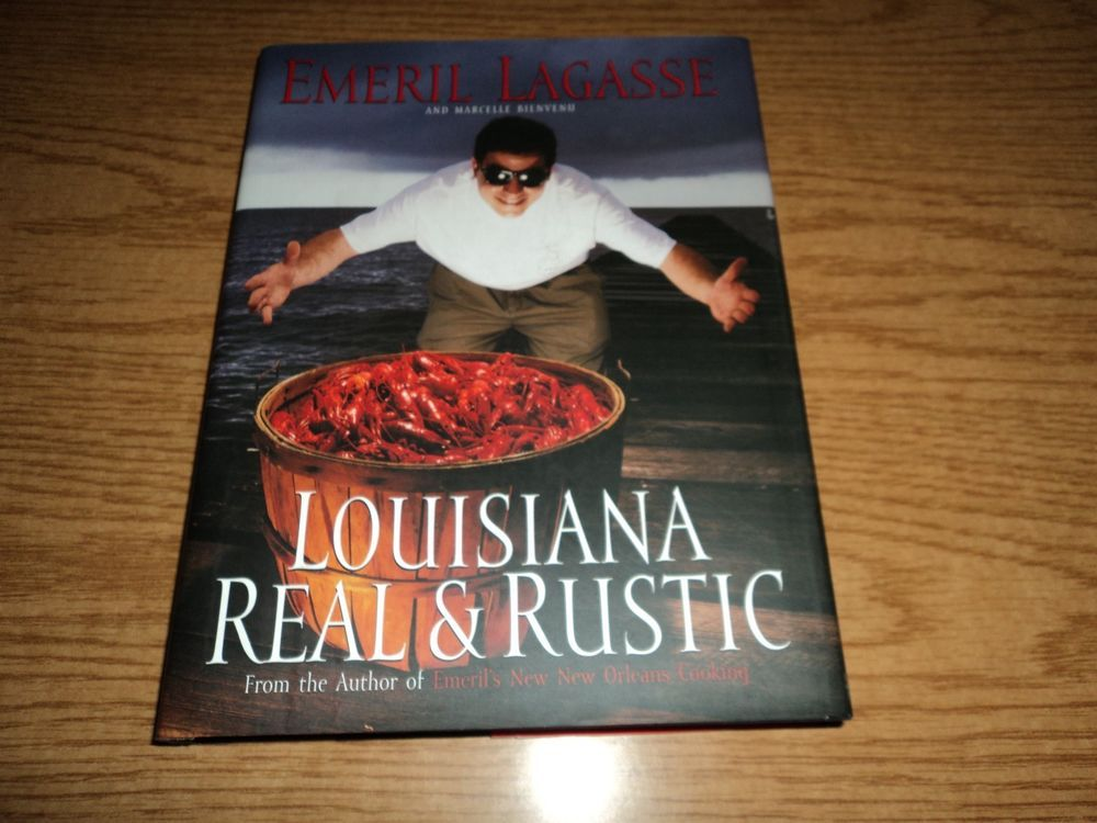 Louisiana Real And Rustic By Marcelle Bienvenu And Emeril Lagasse Cooking Cookbook Recipes Emeril Emeril Lagasse