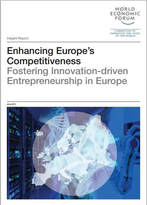Enhancing Europe's Competitiveness: Fostering innovation-driven entrepreneurship in Europe June 2014 - read the World Economic Forum's report on #europe #entrepreneurship   #wefreport