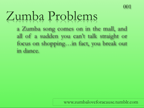 Zumba Problems! or the song is in your head and you break ...