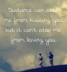 Distance Can Stop Me Frm Kissing U But It Cant Stop Me Frm