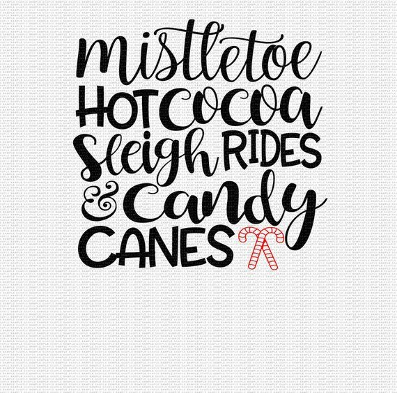Christmas Quotes Svg.Mistletoe Hot Cocoa Sleigh Rides Candy Canes Christmas Svg