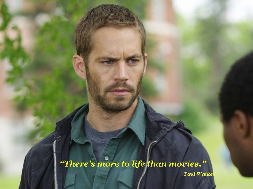 Paul Walker Quotes Theres More To Life Than Movies Paul Walker
