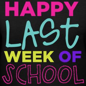 Image result for last week of school