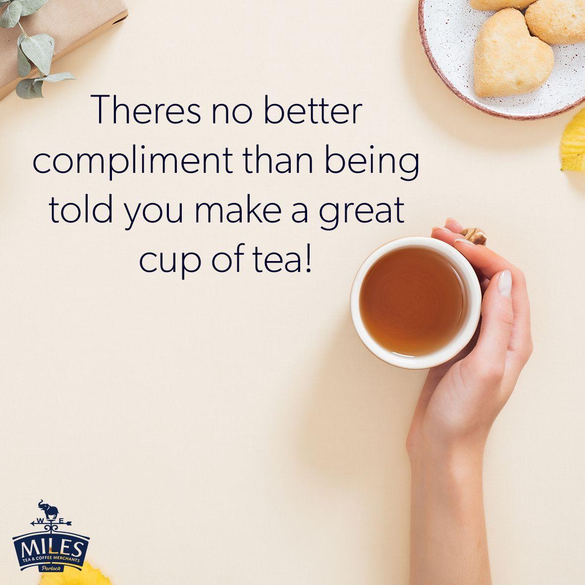 No Better Compliment Coffee Tea Tea Compliments