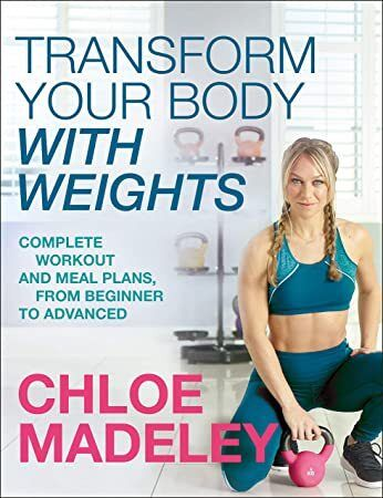 Free eBook Transform Your Body With Weights Complete Workout and Meal Plans From Beginner to Adva