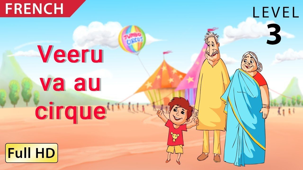 Veeru Goes To The Circus Learn French With Subtitles Story For Child