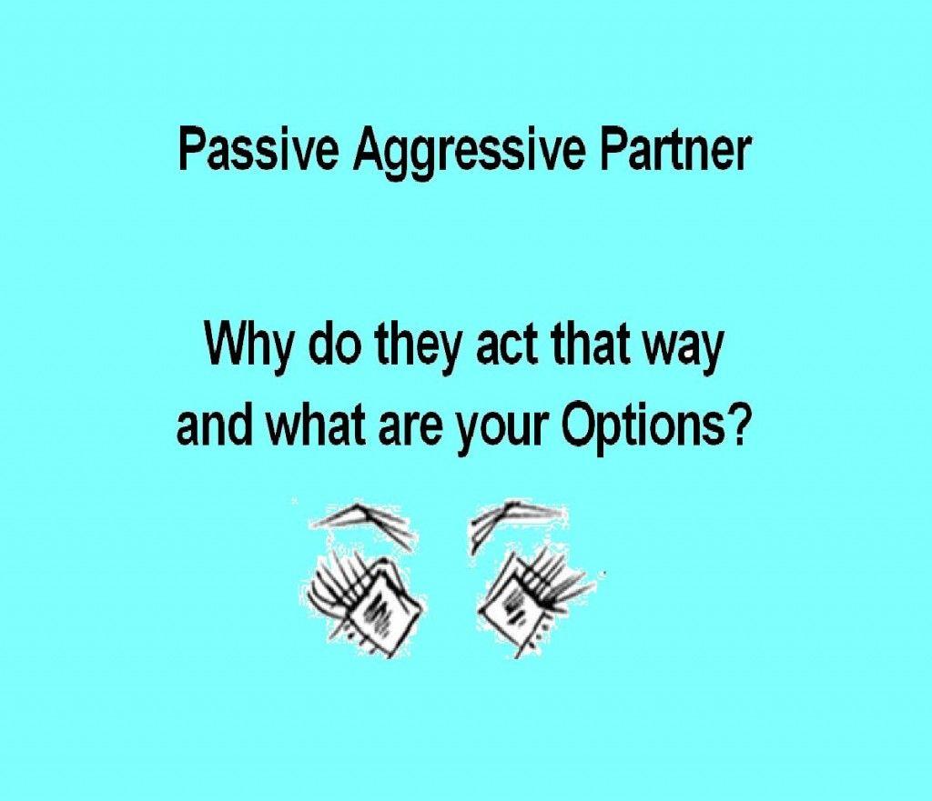 Am I Hookup A Passive Aggressive Man