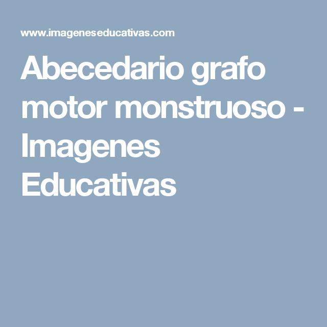 Abecedario grafo motor monstruoso - Imagenes Educativas   Education ...