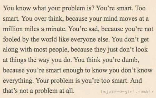 You're too smart..