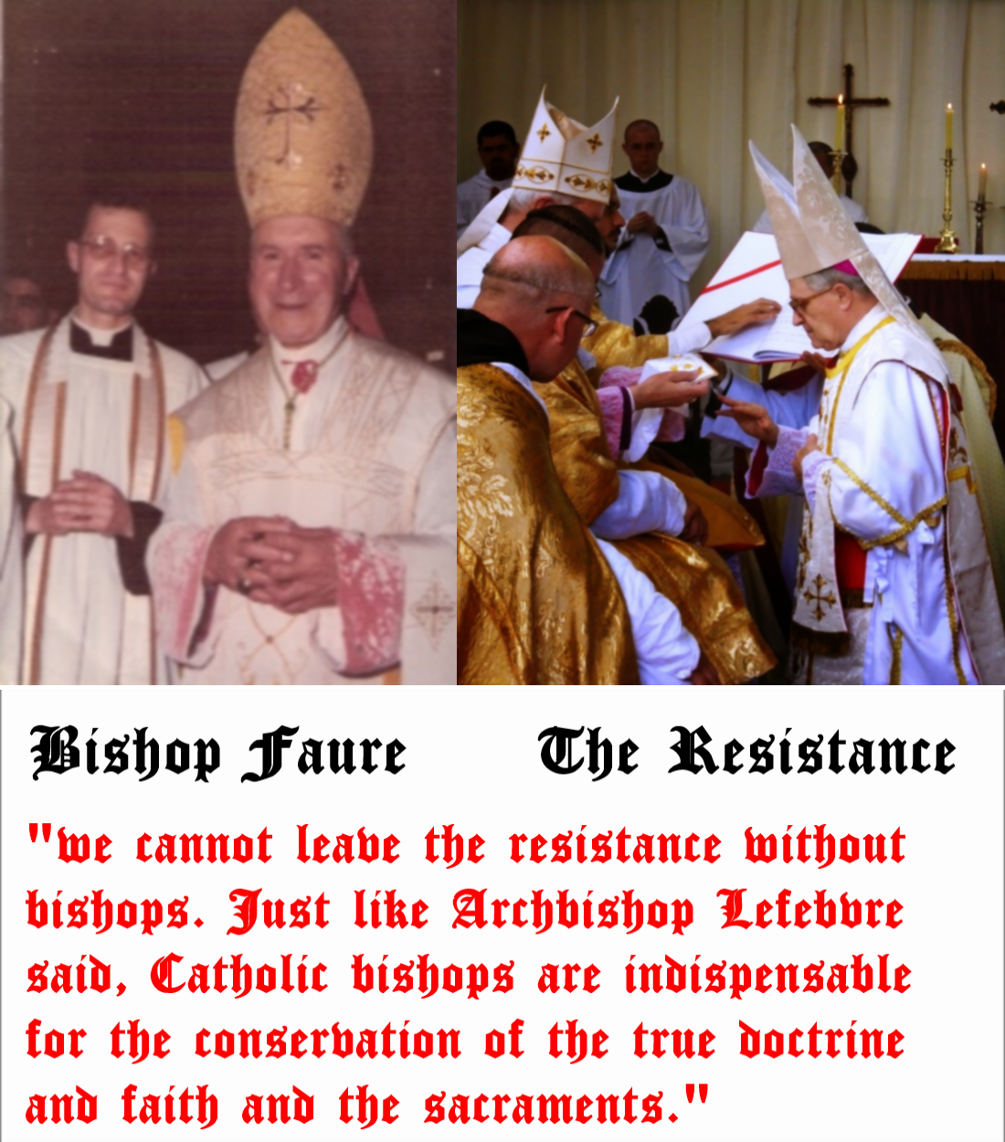 we cannot leave the resistance without bishops  Just like Archbishop