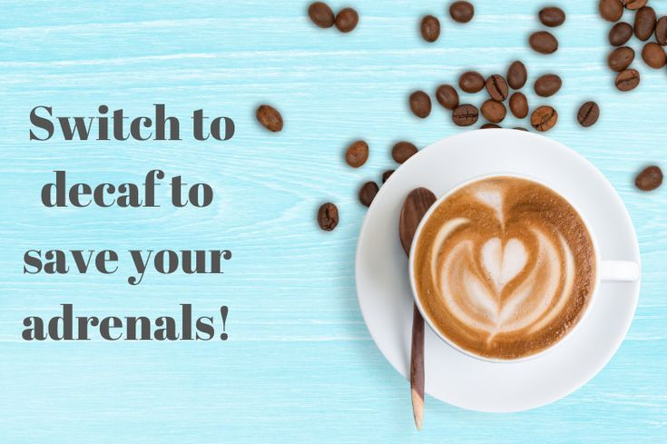 Decaf coffee to save your adrenals. #health #fitness #healthyliving