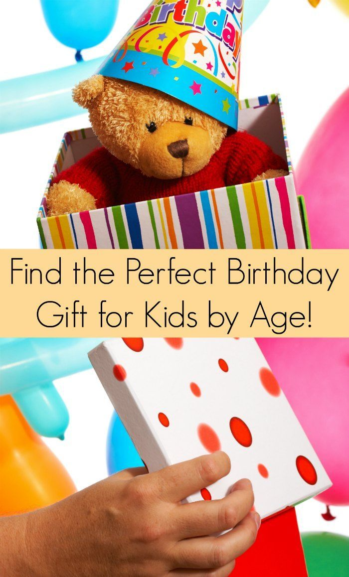 Perfect Birthday Gift Ideas For Kids Broken Down By Age To Make It Easy