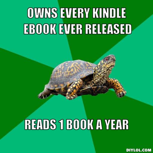 69a4195943143ceba395d1dd52706f70 torrenting turtle meme generator owns every kindle ebook ever,Turtle Meme Generator